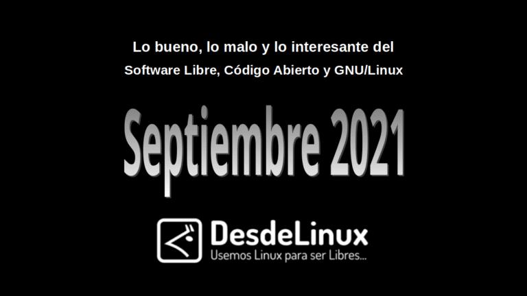 Septiembre 2021: Lo bueno, lo malo y lo interesante del Software Libre