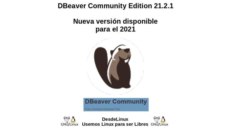 DBeaver Community Edition 21.2.1: Nueva versión disponible para el 2021